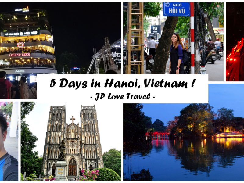 5D4N Full Itinerary to Hanoi, Vietnam